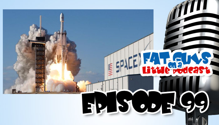 Episode 99 Space X Shuttle Launch and The Space Force